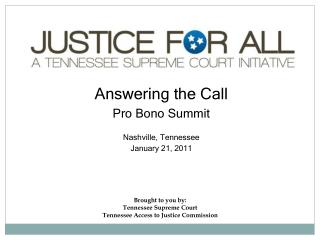 Brought to you by: Tennessee Supreme Court Tennessee Access to Justice Commission
