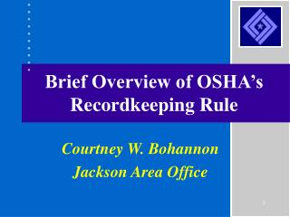 Brief Overview of OSHA's Recordkeeping Rule