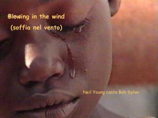 Blowing in the wind (soffia nel vento)