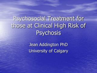 Psychosocial Treatment for those at Clinical High Risk of Psychosis