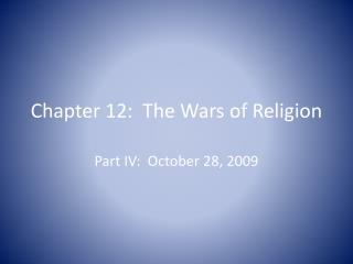 Chapter 12:  The Wars of Religion