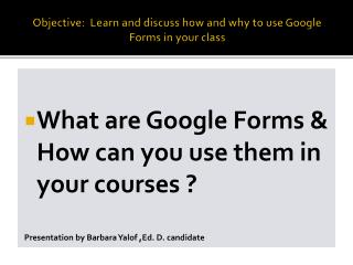 Objective:  Learn and discuss how and why to use Google Forms in your class