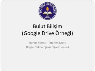 Bulut Bilişim  (Google Drive Örneği)