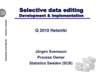 Selective data editing Development & implementation