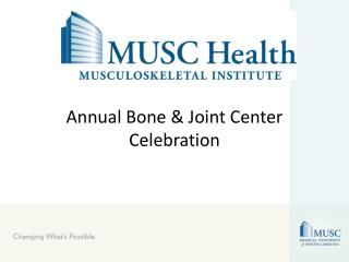 Annual Bone & Joint Center Celebration