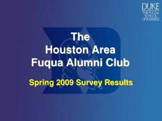 The  Houston Area  Fuqua Alumni Club