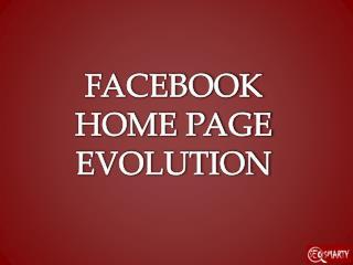 FACEBOOK HOME PAGE EVOLUTION