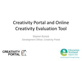 Creativity Portal and Online Creativity Evaluation Tool