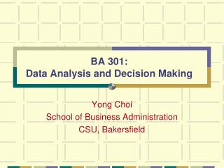 BA 301:  Data Analysis and Decision Making