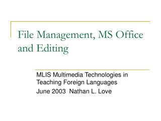 File Management, MS Office and Editing