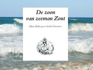 Zeeman Zout maakt de hutten schoon, en schrobt het dek.