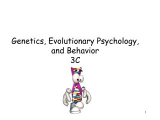 Genetics, Evolutionary Psychology, and Behavior 3C