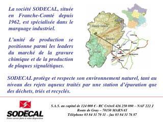 S.A.S. au capital de 124 000 € - RC Créteil 426 250 080 – NAF 222 J Route de Gray – 70150 MARNAY