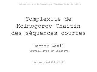 Complexit é de Kolmogorov-Chaitin  des séquences courtes