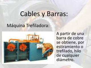 Cables y Barras: