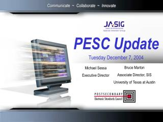 PESC Update Tuesday December 7, 2004