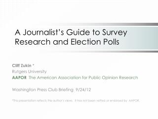 A Journalist's Guide to Survey Research and Election Polls