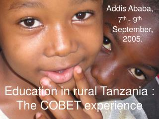 Education in rural Tanzania : The COBET experience