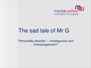 The sad tale of Mr G