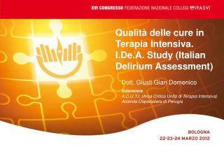 Qualità delle cure in Terapia Intensiva. I.De.A. Study (Italian Delirium Assessment)