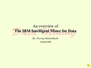 An overview of  The IBM Intelligent Miner for Data