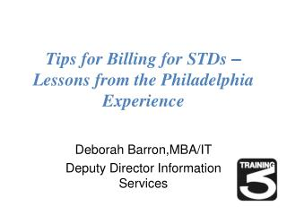 Tips for Billing for STDs  –  Lessons from the Philadelphia Experience