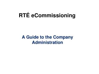 RTÉ eCommissioning