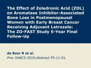 de Boer R et al. Proc SABCS  2010;Abstract P5-11-01.