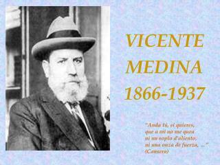 VICENTE MEDINA 1866-1937