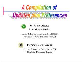 José Júlio Alferes Luís Moniz Pereira   Centro de Inteligência Artificial -  CENTRIA