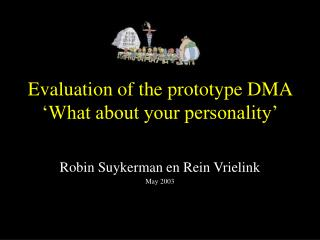 Evaluation of the prototype DMA 'What about your personality'