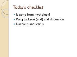 Today's checklist