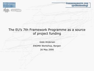 The EU's 7th Framework Programme as a source of project funding