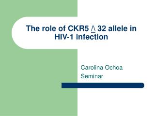 The role of CKR5  /\  32 allele in HIV-1 infection