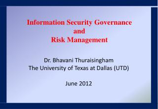 Dr. Bhavani Thuraisingham The University of Texas at Dallas (UTD) June 2012