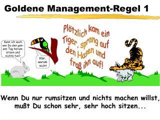 Goldene Management-Regel 1