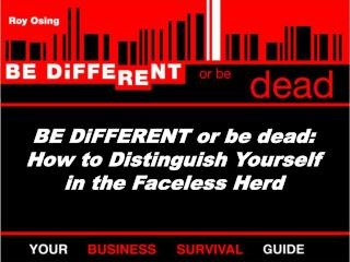 BE DiFFERENT or be dead: How to Distinguish Yourself in the Faceless Herd