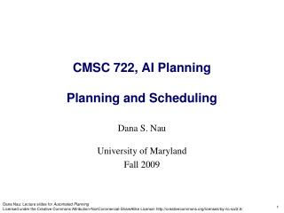 CMSC 722, AI Planning Planning and Scheduling