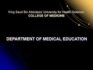 King Saud Bin Abdulaziz University for Health Sciences COLLEGE OF MEDICINE