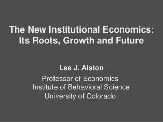 Professor of Economics  Institute of Behavioral Science University of Colorado
