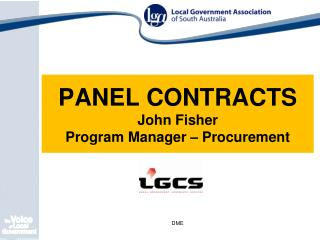 PANEL CONTRACTS John Fisher Program Manager – Procurement