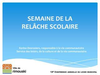SEMAINE DE LA  RELÂCHE  SCOLAIRE