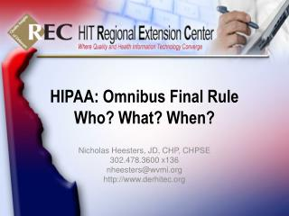 HIPAA: Omnibus Final Rule Who? What? When?