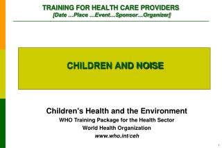 TRAINING FOR HEALTH CARE PROVIDERS  [Date …Place …Event…Sponsor…Organizer]