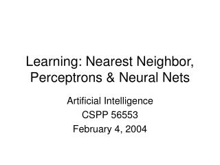 Learning: Nearest Neighbor,  Perceptrons & Neural Nets