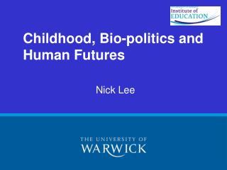 Childhood, Bio-politics and Human Futures
