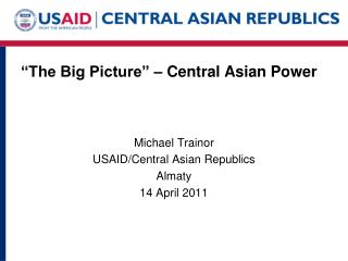 """The Big Picture"" – Central Asian Power"