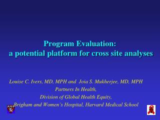 Program Evaluation:   a potential platform for cross site analyses