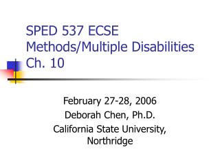 SPED 537 ECSE Methods/Multiple Disabilities Ch. 10