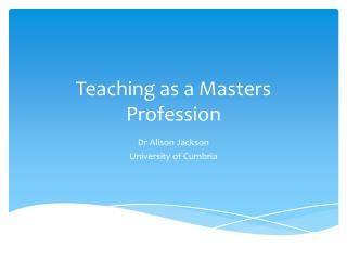 Teaching as a Masters Profession